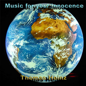 "Thomas Heinz ""Music for your innocence"""